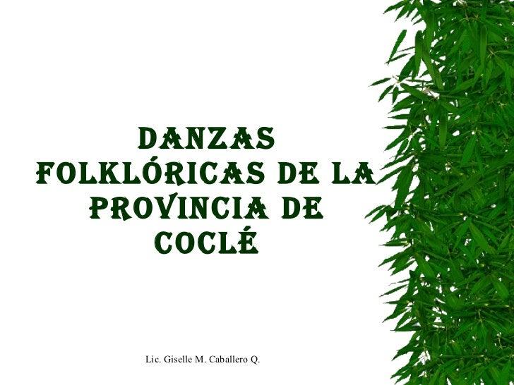 DANZAS FOLKLÓRICAS DE LA PROVINCIA DE COCLÉ