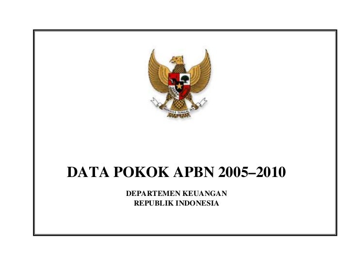 DATA POKOK APBN 2005–2010       DEPARTEMEN KEUANGAN        REPUBLIK INDONESIA