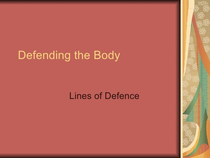 Defending the Body Lines of Defence