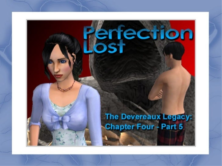 Welcome back to The Devereaux Legacy! In case you haven't noticed, I have managed to convert all of my back chapters to Sl...