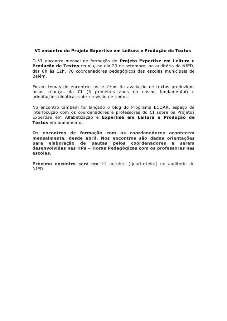 VI encontro do Projeto Expertise em Leitura e Produção de Textos  O VI encontro mensal de formação do Projeto Expertise em...