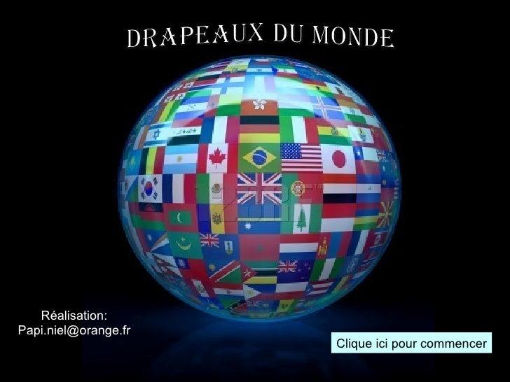 Clique ici pour commencer Drapeaux du monde Réalisation: [email_address]