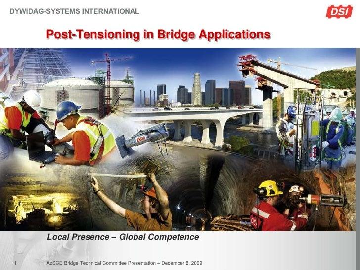 Post-Tensioning in Bridge Applications         Local Presence – Global Competence  1   AzSCE Bridge Technical Committee Pr...