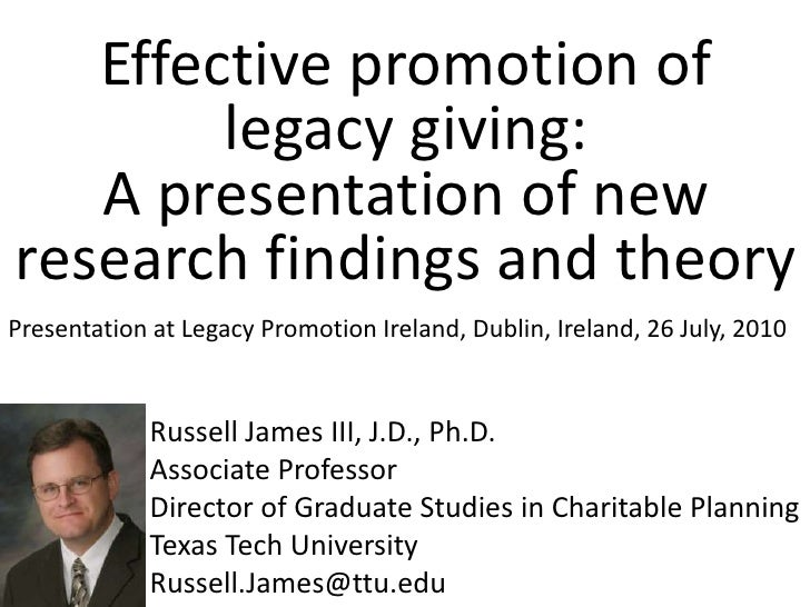 Effective promotion of legacy giving: A presentation of new research findings and theory<br />Presentation at Legacy Promo...