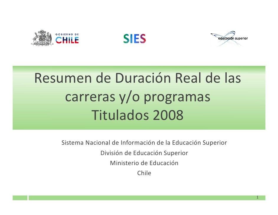 Resumen de Duración Real de las     carreras y/o programas         Titulados 2008     Sistema Nacional de Información de l...