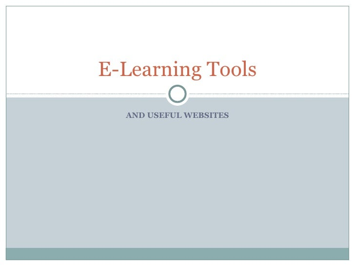 AND USEFUL WEBSITES E-Learning Tools