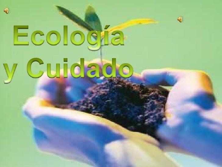 Ecología y Cuidado<br />