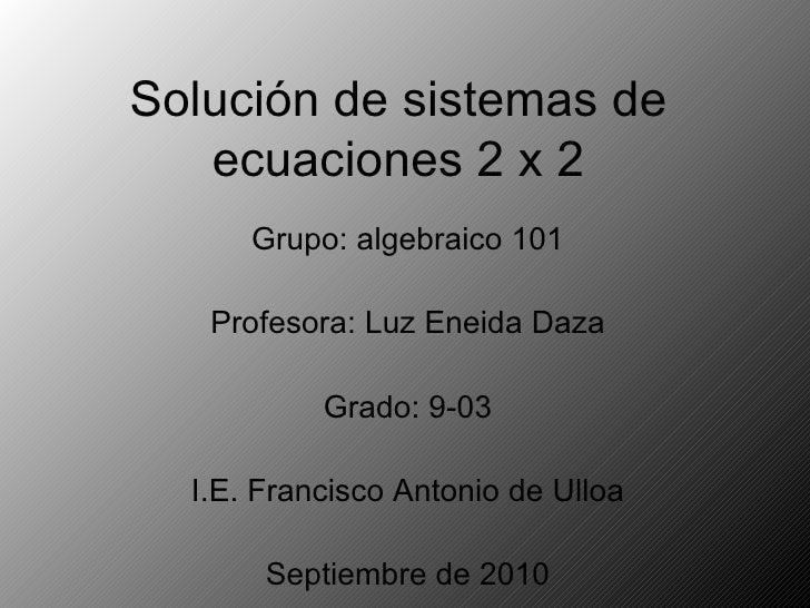 solucion de un sistema de ecuaciones 2 X 2
