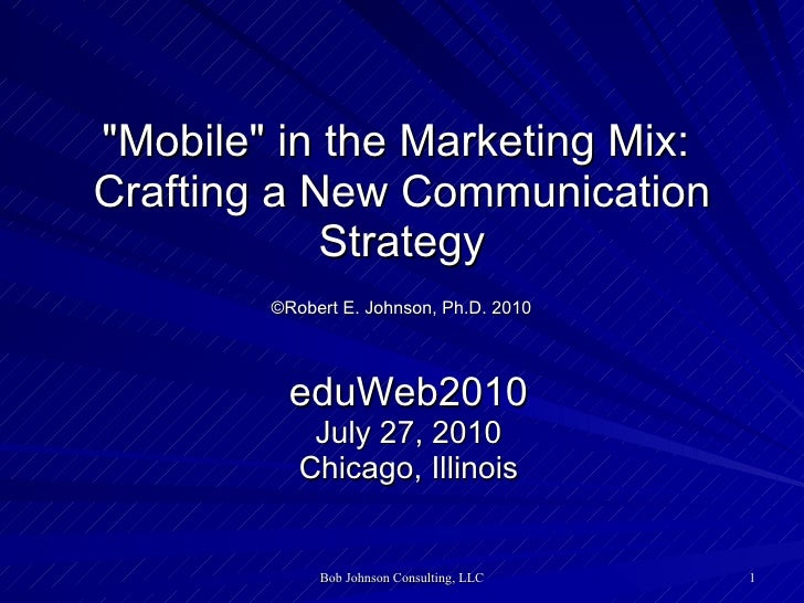 Mobile in the Marketing Mix: Crafting a New Communication Strategy