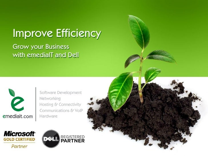 Improve Efficiency Grow your Business with emediaIT and Dell