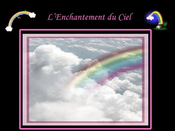 L'Enchantement du Ciel