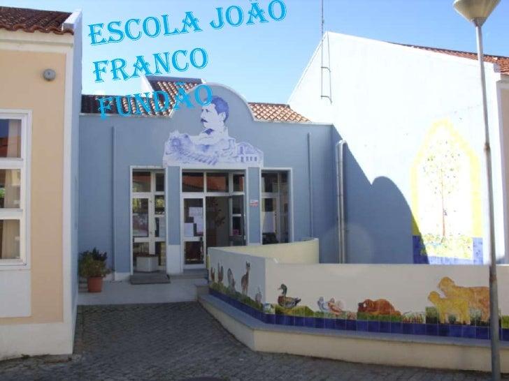 Escola João Franco Fundão<br />