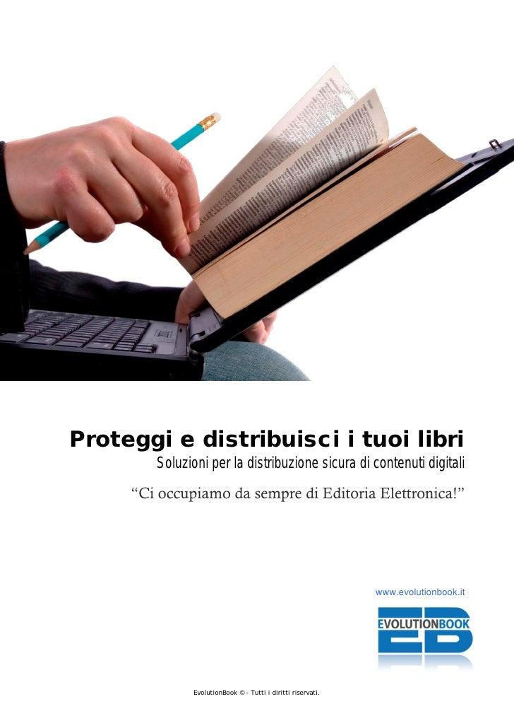"""Proteggi e distribuisci i tuoi libri         Soluzioni per la distribuzione sicura di contenuti digitali      """"Ci occupiam..."""