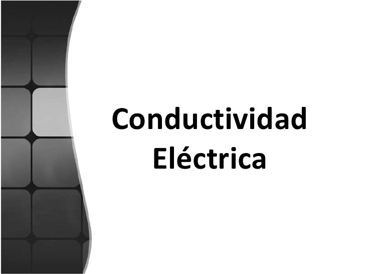 Conductividad Eléctrica<br />