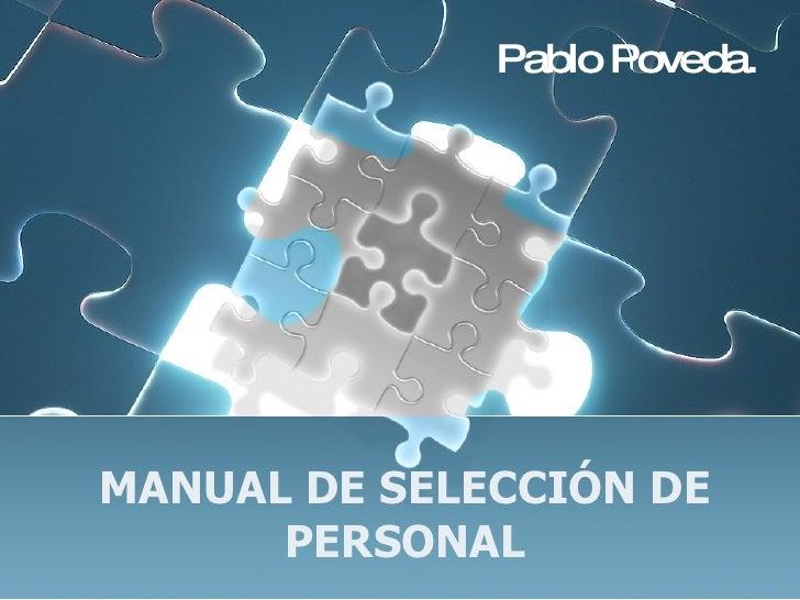 MANUAL DE SELECCIÓN DE PERSONAL Pablo Poveda.