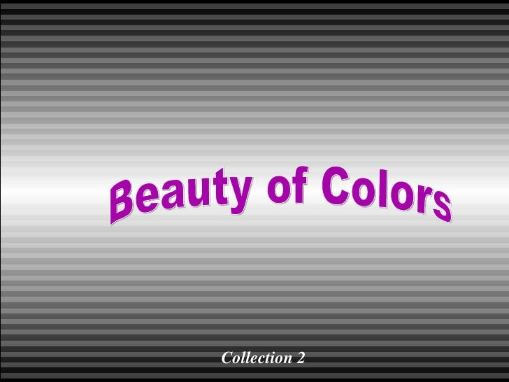 Beauty of Colours!