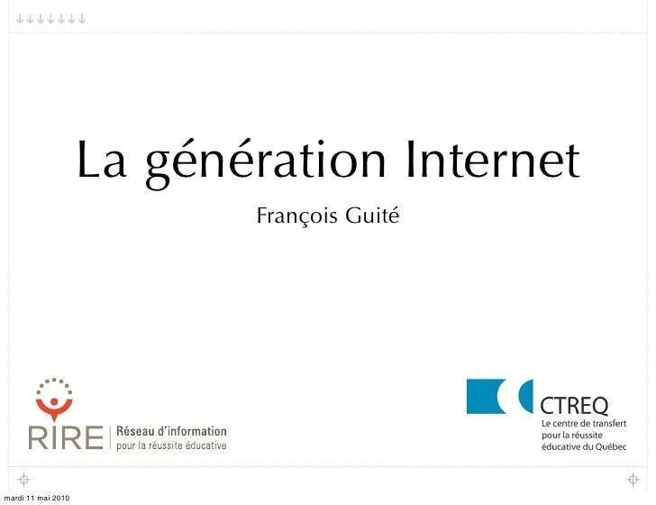 La génération Internet                            François Guité     mardi 11 mai 2010