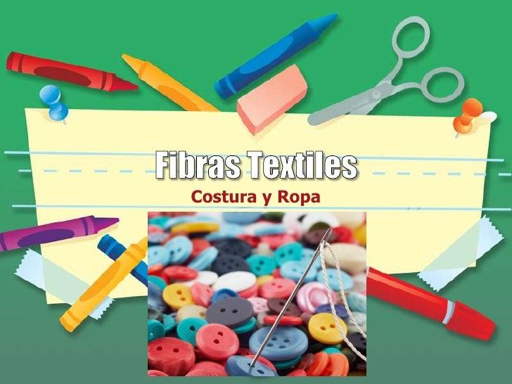 Fibras Textiles<br />Costura y Ropa<br />