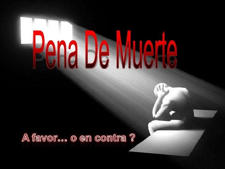 a favor de la pena de muerte: