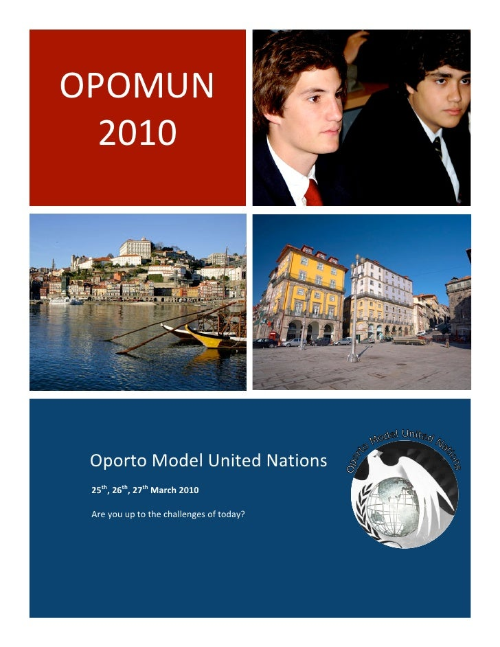OPOMUN        2010           Oporto Model United Nations       25th, 26th, 27th March 2010               Are you up ...