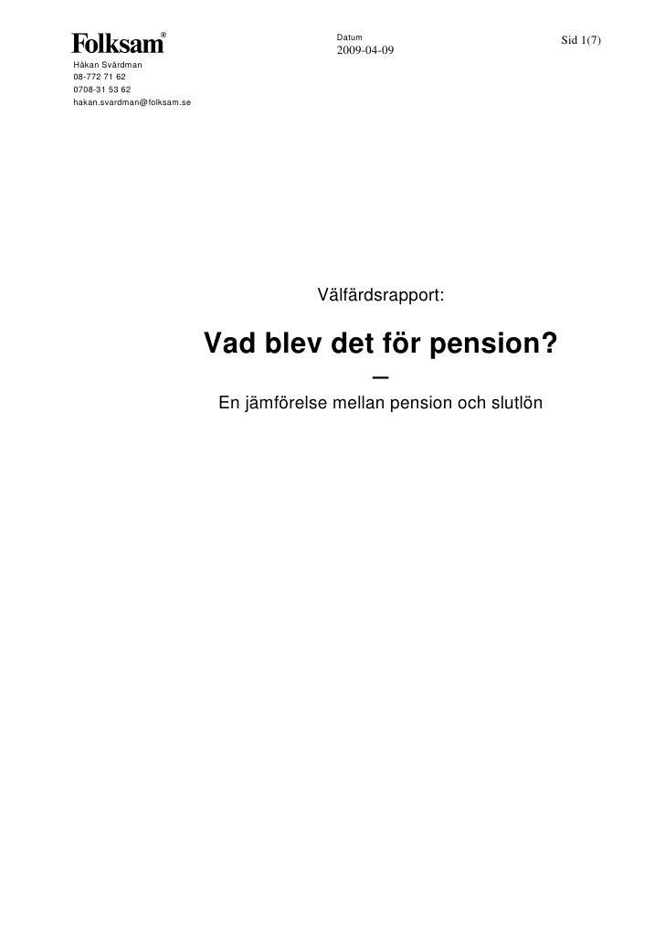 Datum                        Sid 1(7)                                            2009-04-09 Håkan Svärdman 08-772 71 62 07...