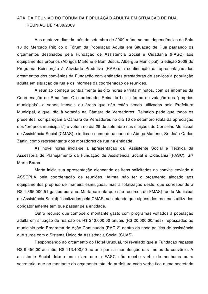 ATA DA REUNIÃO DO FÓRUM DA POPULAÇÂO ADULTA EM SITUAÇÃO DE RUA.     REUNIÃO DE 14/09/2009            Aos quatorze dias do ...