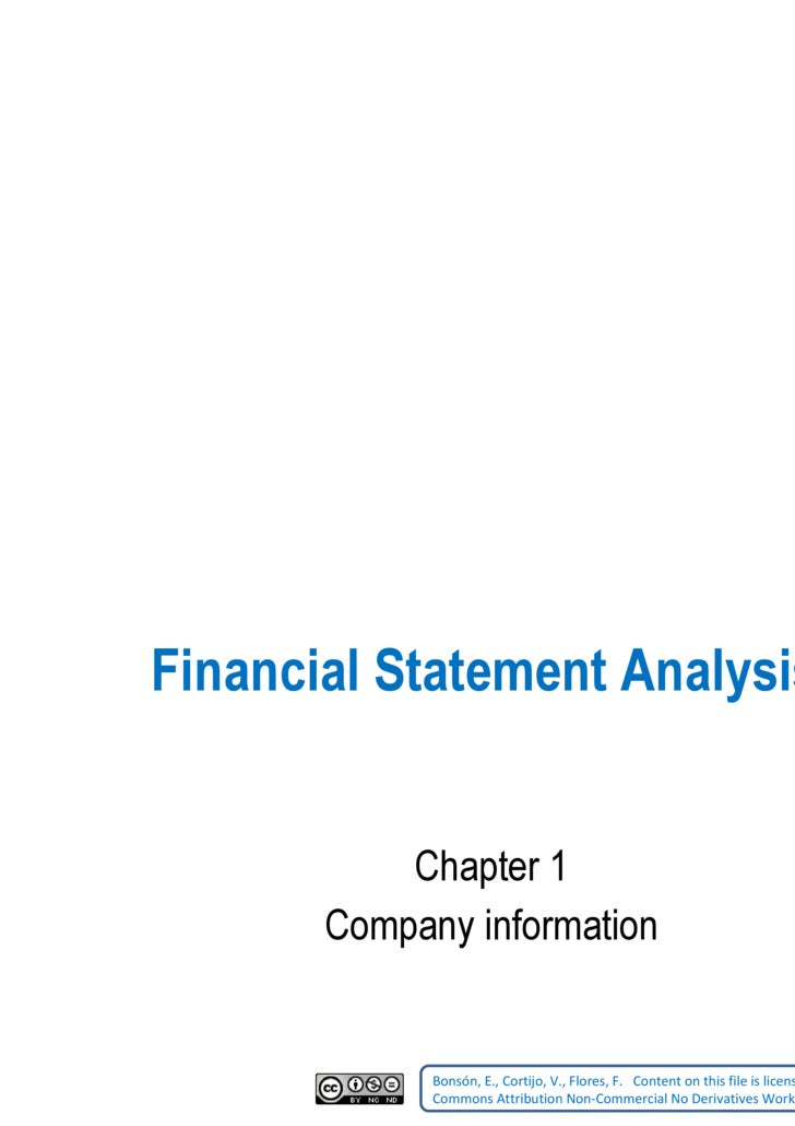 Financial Statement Analysis Chapter 1 Company information Bonsón, E., Cortijo, V., Flores, F.    Content on this file is ...