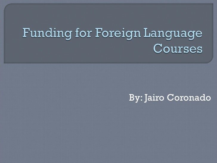 C:\Fakepath\Funding For Foreign Language  Courses