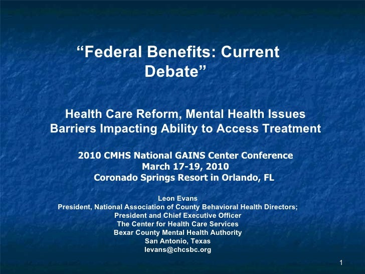 """ Federal Benefits: Current Debate""   Health Care Reform, Mental Health Issues Barriers Impacting Ability to Access Treatm..."