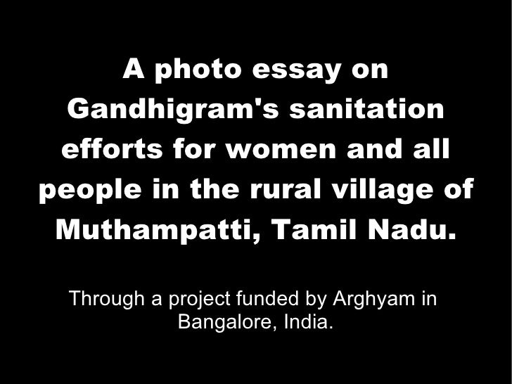 A photo essay on Gandhigram's sanitation efforts for women and all people in the rural village of Muthampatti, Tamil Nadu....