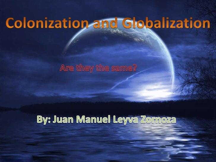 Colonization  Similarities  Globalization