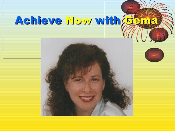 Achieve   Now   with   Gema