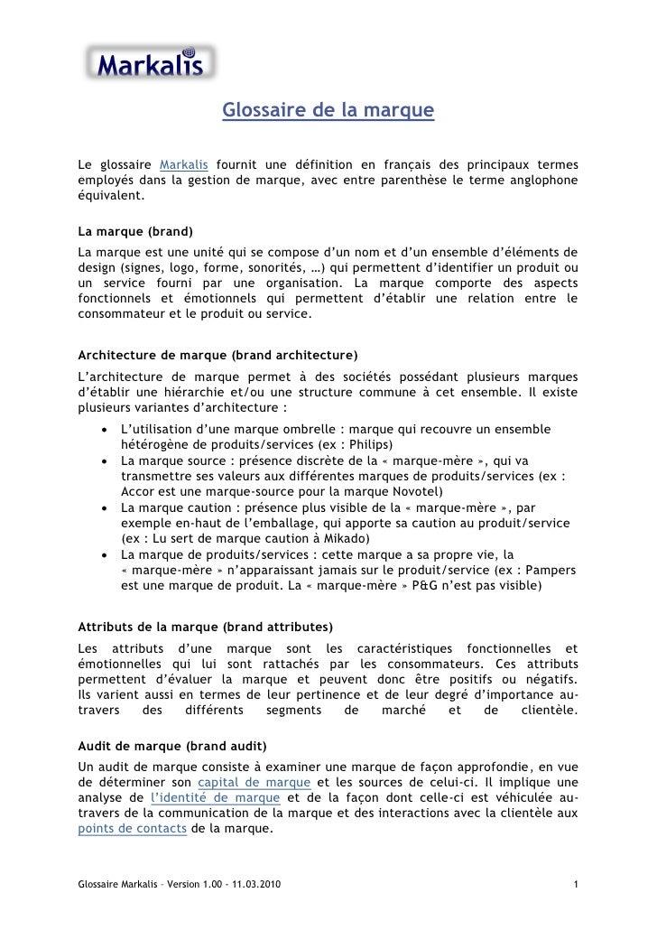Glossaire de la marque  Le glossaire Markalis fournit une définition en français des principaux termes employés dans la ge...