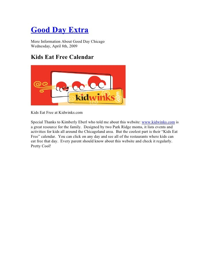 Good Day Extra More Information About Good Day Chicago Wednesday, April 8th, 2009  Kids Eat Free Calendar     Kids Eat Fre...