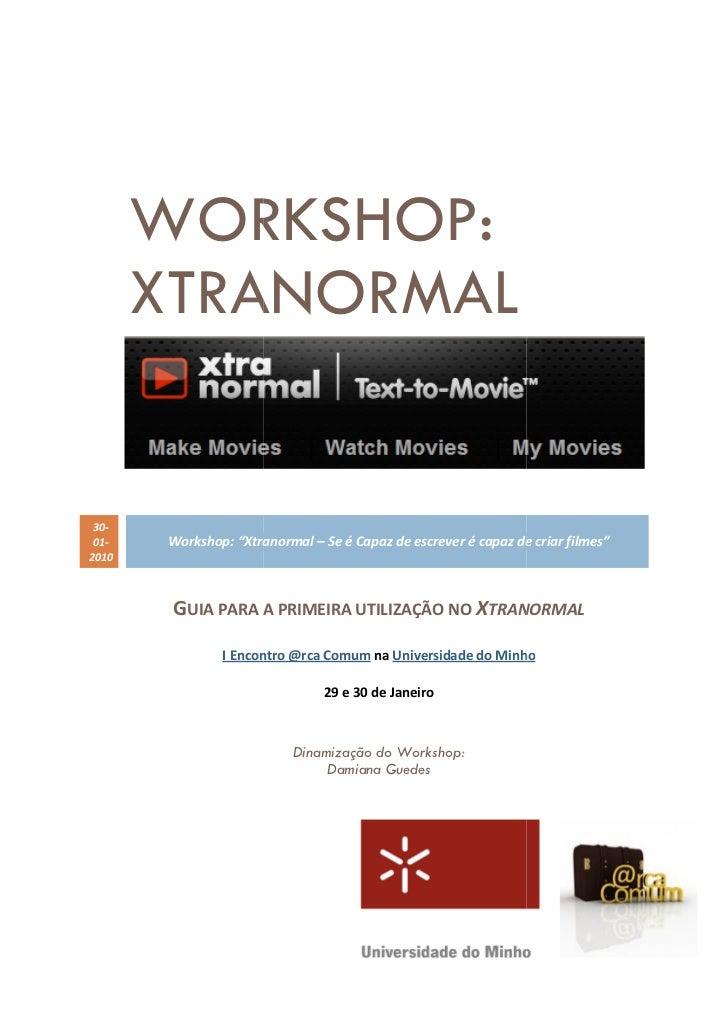 """WORKSHOP:        XTRANORMAL    30-  01-   Workshop: """"Xtranormal – Se é Capaz de escrever é capaz de criar filmes"""" 2010    ..."""
