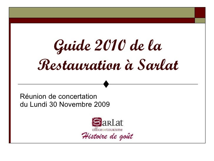 Guide 2010 de la Restauration à Sarlat Réunion de concertation  du Lundi 30 Novembre 2009