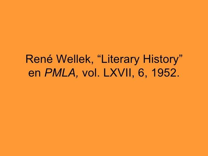 """René Wellek, """"Literary History"""" en  PMLA,  vol. LXVII, 6, 1952."""