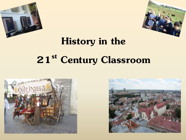 History in the 21 st Century Classroom