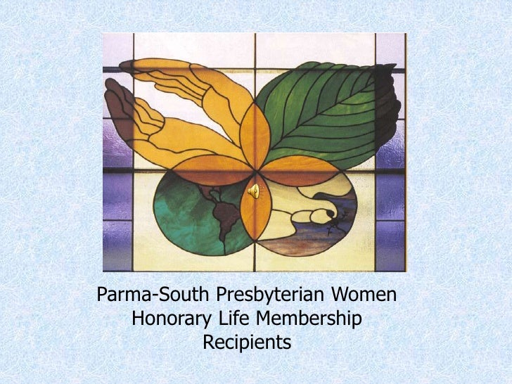 Parma-South Presbyterian Women<br />Honorary Life Membership<br />Recipients<br />