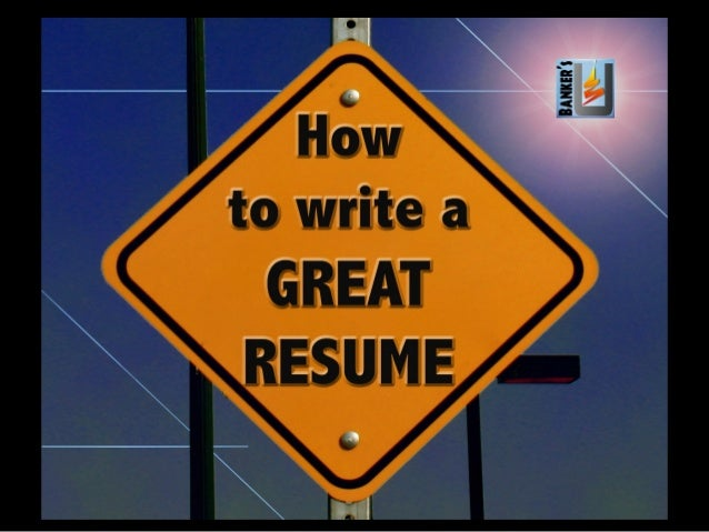 How to Write a Great Resume from Banker's U