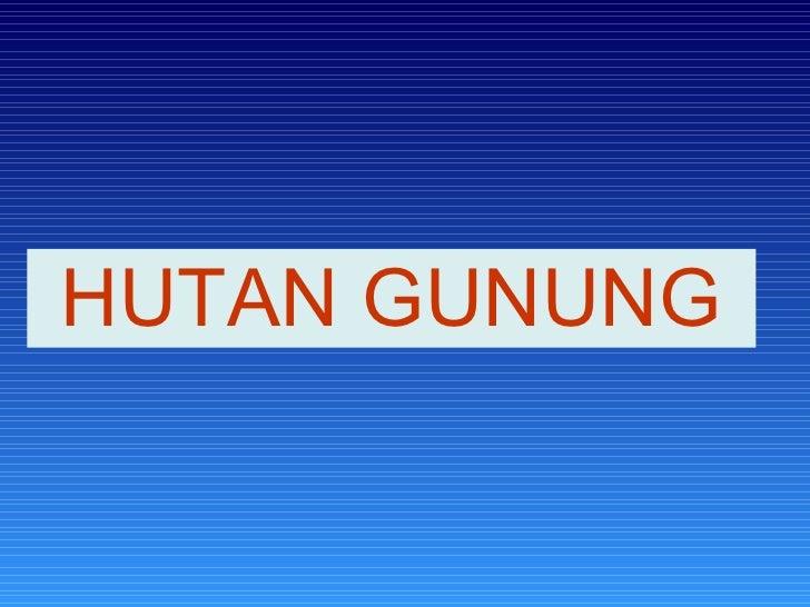 HUTAN GUNUNG