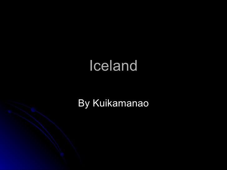 Iceland By Kuikamanao