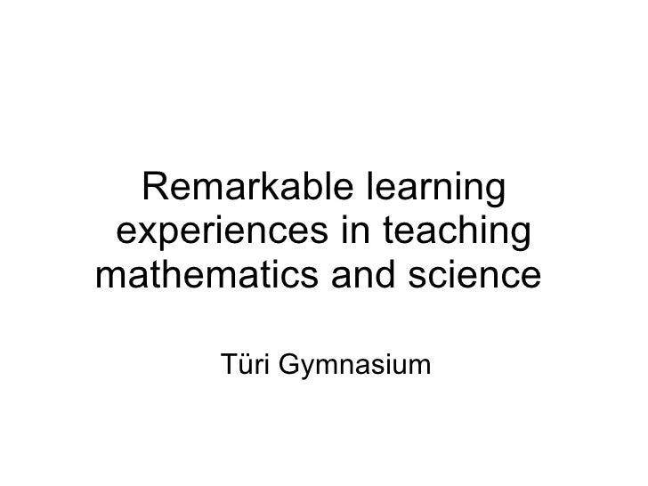 Remarkable learning experiences in teaching mathematics and science   Türi Gymnasium