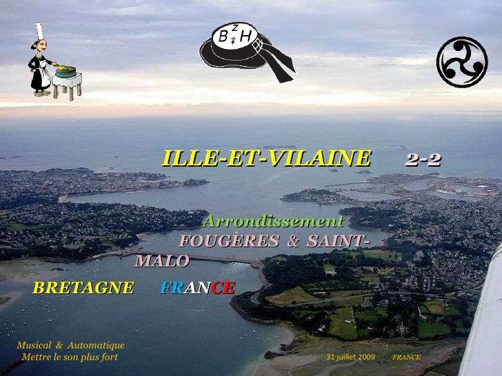 ILLE-ET-VILAINE   2-2 Arrondissement   FOUGÈRES   &  SAINT-MALO BRETAGNE  FR AN CE Musical  &  Automatique  .  Mettre le s...
