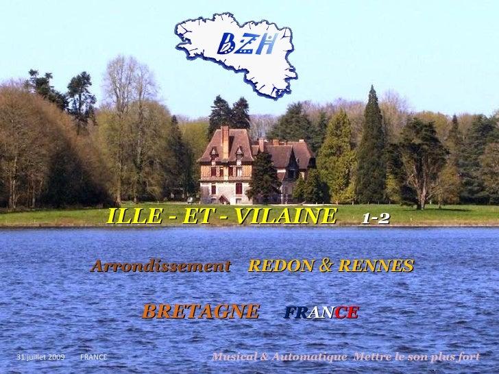 ILLE - ET - VILAINE   1-2   Arrondissement  REDON   &   RENNES BRETAGNE  FR AN CE Musical & Automatique  Mettre le son plu...