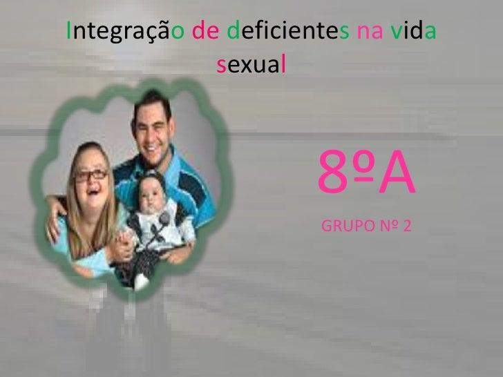 Integração dos portadores de deficiência - a Sexualidade