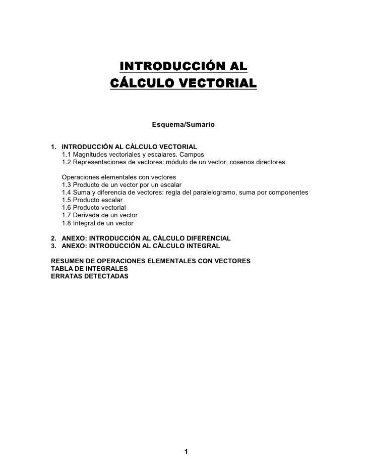 INTRODUCCIÓN AL                    CÁLCULO VECTORIAL                                   Esquema/Sumario   1. INTRODUCCIÓN A...