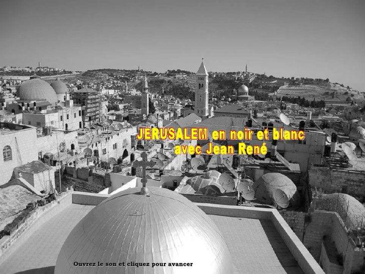 JERUSALEM en noir et blanc avec Jean René Ouvrez le son et cliquez pour avancer