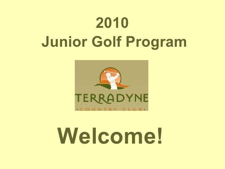 2010  Junior Golf Program Welcome!