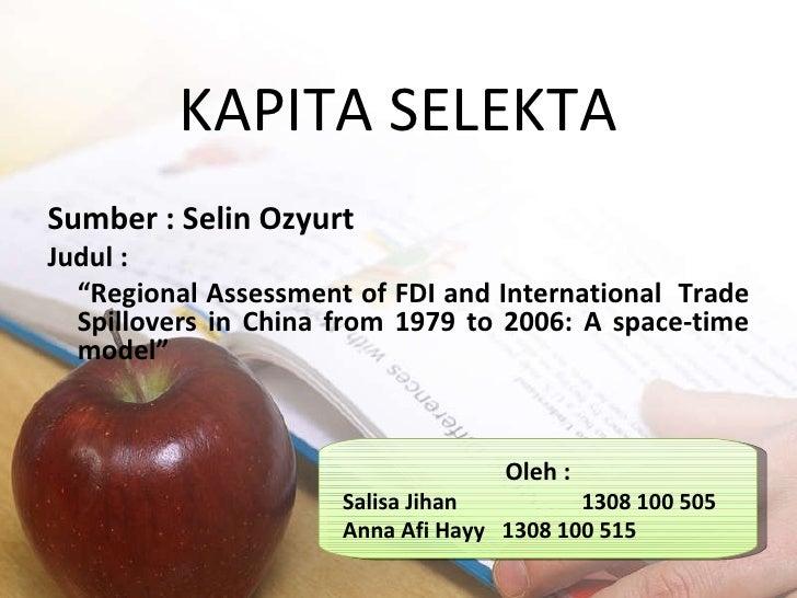 "KAPITA SELEKTA Sumber : Selin Ozyurt Judul : "" Regional Assessment of FDI and International  Trade Spillovers in China fro..."